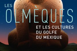Exposition Les Olmèques au Musée du Quai Branly Jacques Chirac